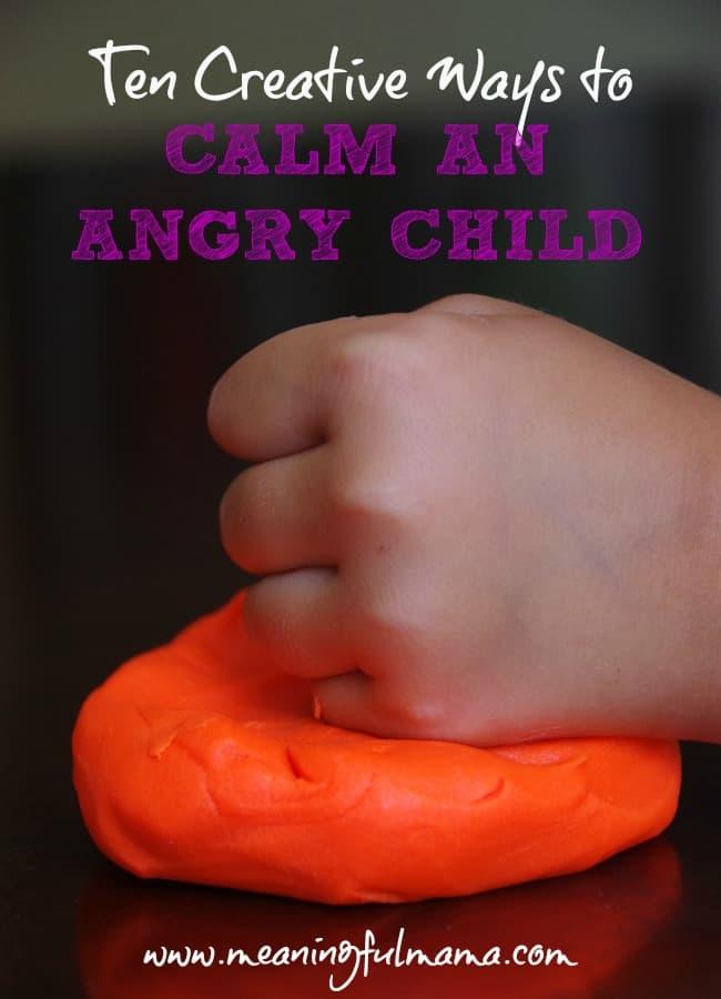 10 creative ways to calm an angry child