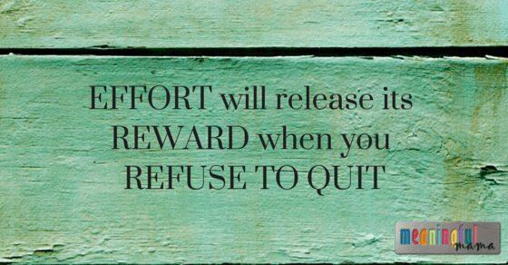 EFFORT will release its REWARD when you
