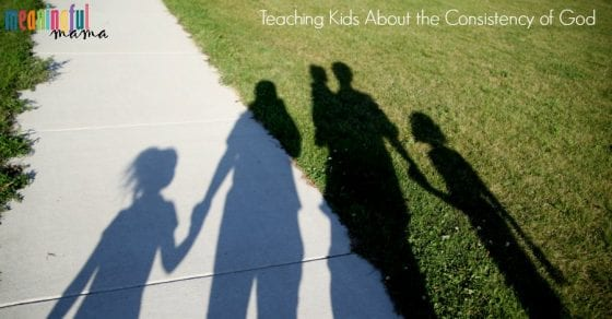 Teaching Kids the Consistency of God