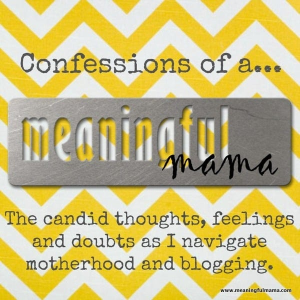 1-#confessions of #meaningful mama