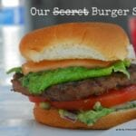 Our Secret Burger Sauce Recipe