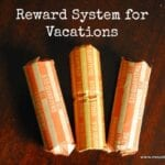 Reward System While on Vacations