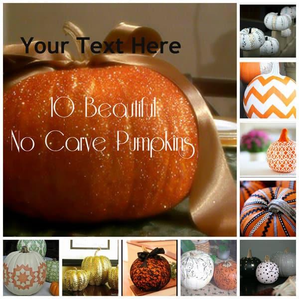 10 Beautiful No-Carve Pumpkins