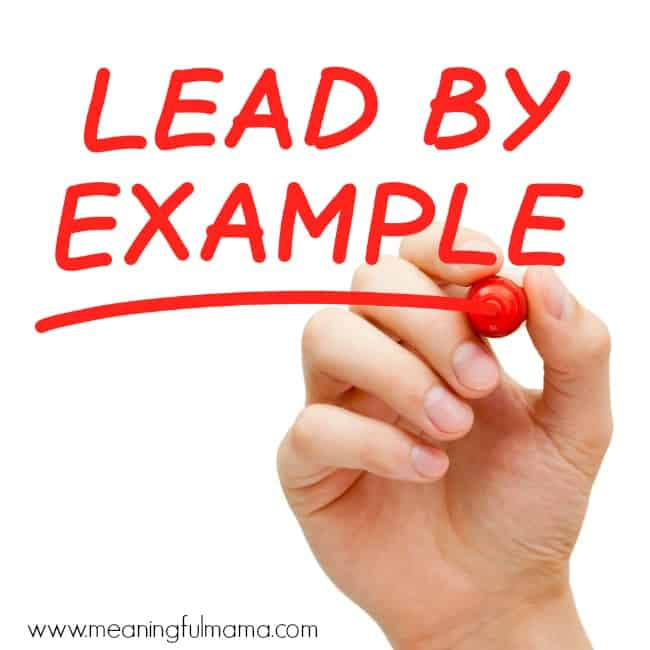 lead by example model it