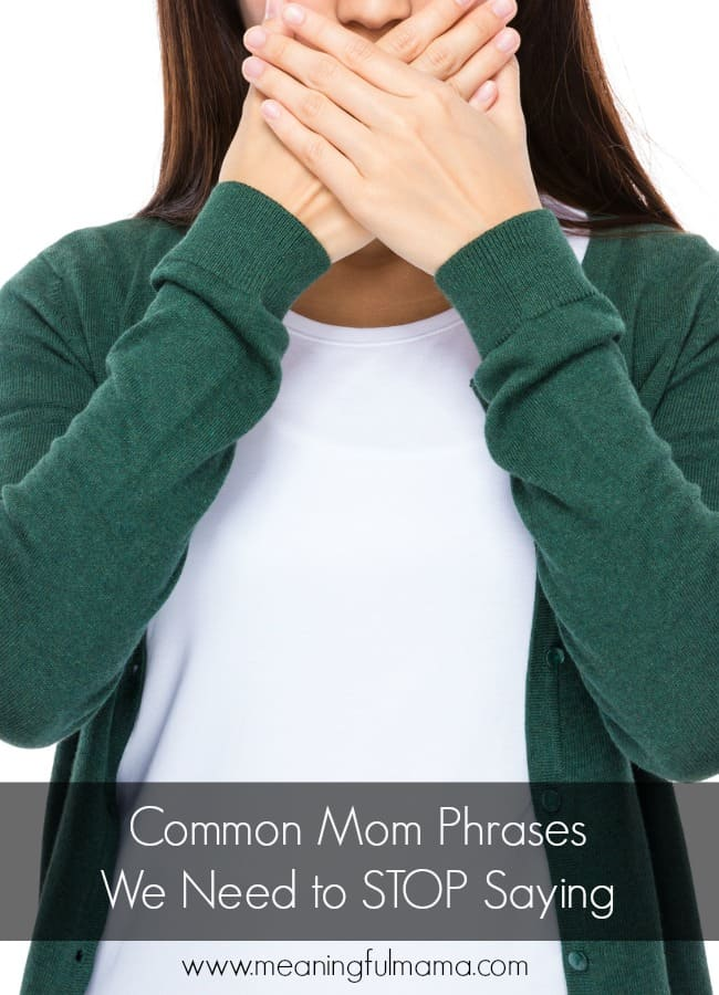 mom phrases to stop saying