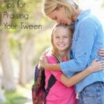 6 Effective Tips for Praising Your Tween