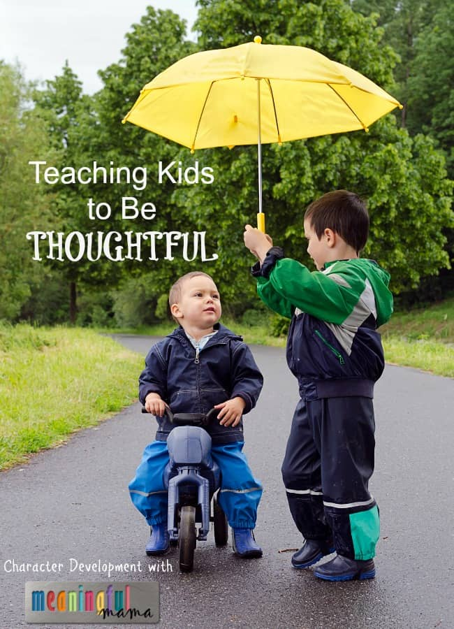 Teaching Kids to Be Thoughtful - Character Development Series