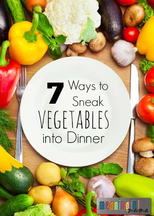 7 Ways to Sneak Vegetables into Dinner