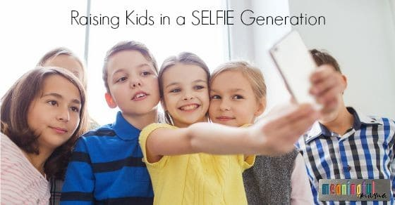 Raising Kids in a Selfie Generation - Tips and Tools