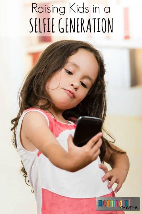 Raising Kids in a Selfie Generation