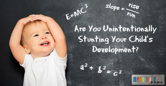 Are You Unintentionally Stunting Your Child's Development - Parenting with Intention