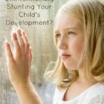 Are You Unintentionally Stunting Your Child's Development?