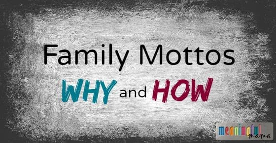 Why and How to Make a Family Motto