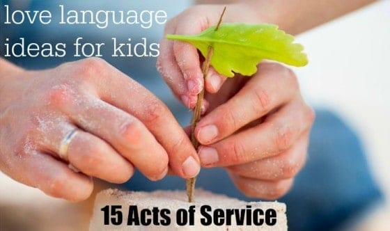 15 Love Language Ideas for Kids - Acts of Service