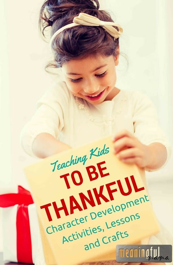 16 Ways to Teach Kids about Thankfulness - character building series