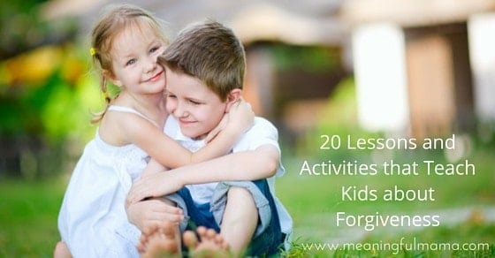 20 Lessons and Activities that Teach Kids about Forgiveness