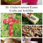 20+ Christ- Centered Easter Crafts and Activities for Kids