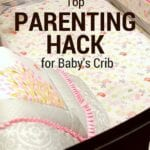 Top Parenting Hack for Baby's Crib