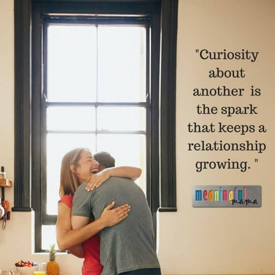 -Curiosity about another is the spark that keeps a relationship growing. -