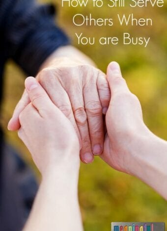 How to Still Serve Others When You are Busy