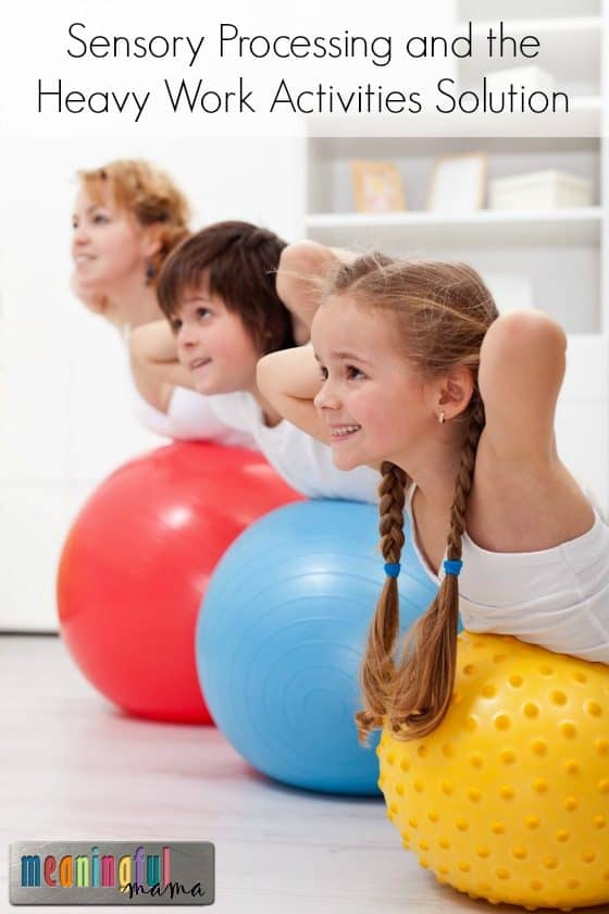 Sensory Processing and the Heavy Work Activities Solution