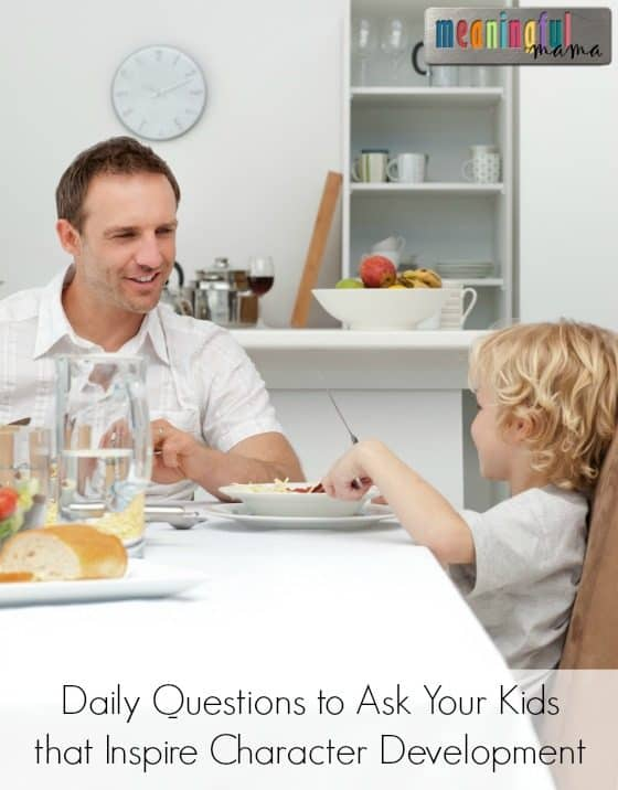 Daily Questions to Ask Your Kids that Inspire Character Development