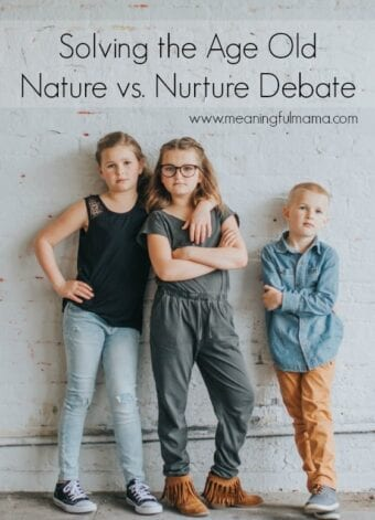 Solving the Age Old Nature vs. Nurture Debate