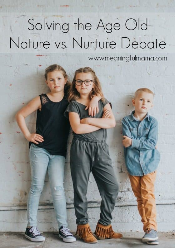 Solving the Age Old Nature vs. Nurture Debate