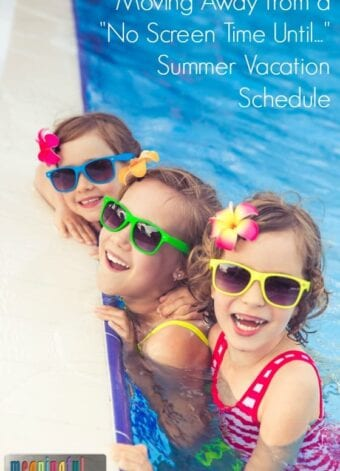"Moving Away from a ""No Screen Time Until…"" Summer Vacation Schedule"