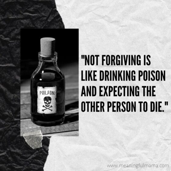Not Forgiving is like drinking poison and expecting the other person to die meme
