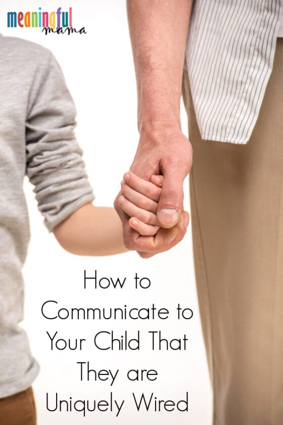 How to Communicate to Your Child That They are Uniquely Wired